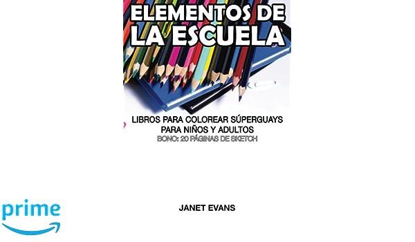 Buy Elementos de la Escuela: Libros Para Colorear Superguays Para ...