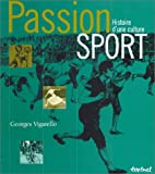 Passion sport - Histoire d'une culture