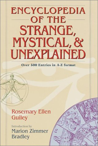 Encyclopedia of the Strange Mystical and Unexplained por Rosemary Ellen Guiley