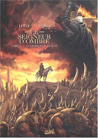Le Seigneur d'Ombre, tome 1 : Le Grimoire d'Haleth