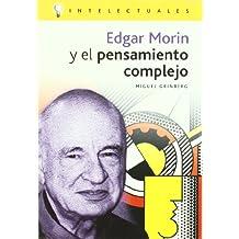 Edgar morin y el pensamiento complejo (Intelectuales/Intellectuals)