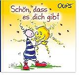 Schön, dass es dich gibt: Oups Minibuch - Kurt Hörtenhuber