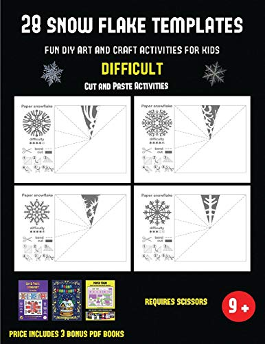Cut and Paste Activities (28 snowflake templates - Fun DIY art and craft activities for kids - Difficult): Arts and Crafts for Kids