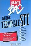 Objectif bac : guide terminale STT. Livre de l'élève, édition 98