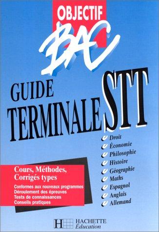 Objectif bac : guide terminale STT. Livre de l'élève, édition 98 par Collectif