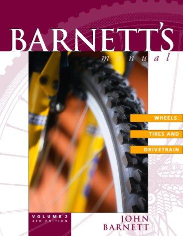 Barnett's Manual: Wheels, Tires, and Drivetrain : Analysis and Procedures for Bibycle Mechanics: 2 por John Barnett