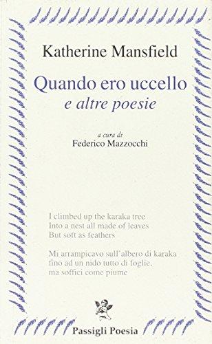 Quando ero uccello e altre poesie. Testo inglese a frone