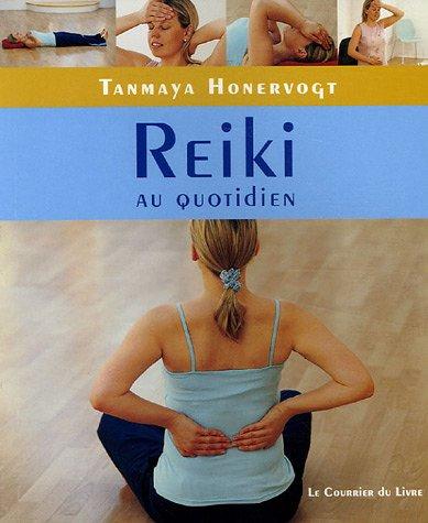 Reiki au quotidien : Gestes simples chez soi, au travail et en voyage
