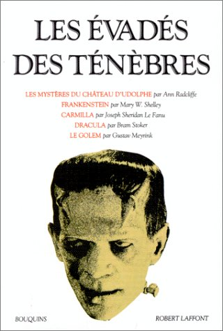 Les Evadés des ténèbres : Les Mystères du château d'Udolphe - Frankenstein - Carmilla - Le Fanu - Le Golem par Ann Radcliffe