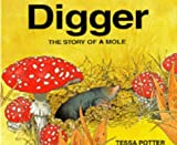 Digger: The Story of a Mole