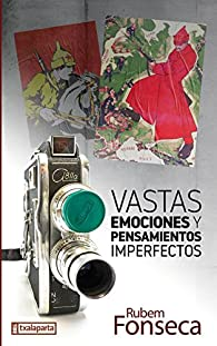 Vastas emociones y pensamientos imperfectos par Rubén Fonseca