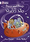 Buzz and Bingo in the Starry Sky: Band 10/White (Collins Big Cat)