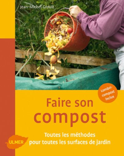 Faire son compost par Jean-michel Groult