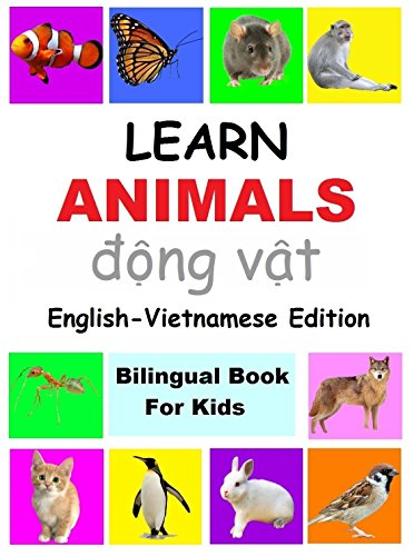 learn animals in Vietnamese,  Vietnamese Children's Picture Book (English Vietnamese Bilingual Books): vietnamese for children ;  vietnamese children's ... book ; vietnamese books (English Edition)