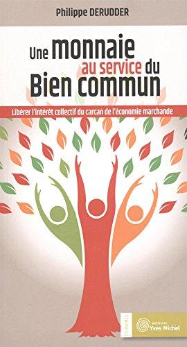 Une monnaie au service du bien commun : Libérer l'intérêt collectif du carcan de l'économie marchande