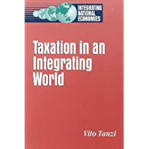 Taxation in an Integrating World (Integrating National Economies: Promise & Pitfalls)