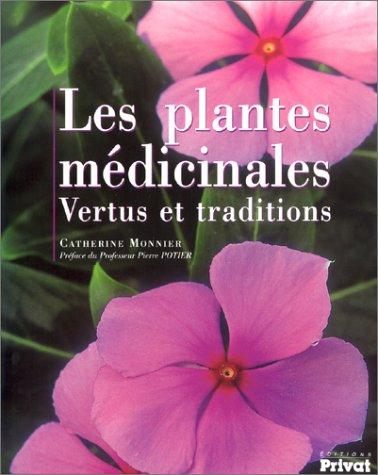 Les Plantes médicinales : Vertus et traditions par Catherine Monnier