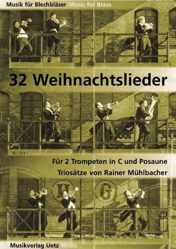 32 Weihnachtslieder für 2 Trompeten in C und Posaune (Musik für Blechbläser)