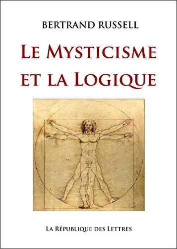 Le Mysticisme et la Logique: Platon, Socrate, Héraclite, Parménide, Hegel, Bergson
