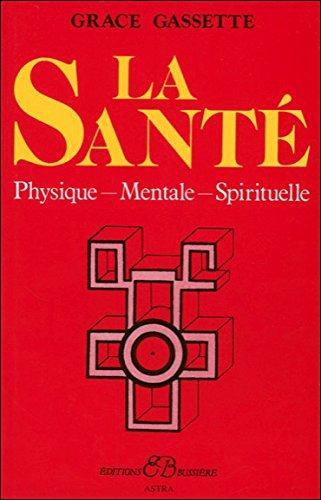 La Santé - Physique - Mentale - Spirituelle