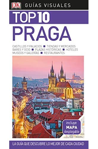 Guía Visual Top 10 Praga: La guía que descubre lo mejor de cada ciudad