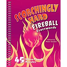 Scorchingly Hard Fireball Crosswords: 45 Ultra-Tough Puzzles