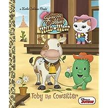 Toby the Cowsitter (Disney Junior: Sheriff Callie's Wild West)