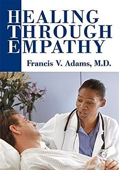 Healing Through Empathy por Francis V. Adams M.d. epub