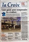 CROIX (LA) [No 34967] du 14/03/1998 - LES JEUNES LA CULTURE ET L'AVENIR DE L'EUROPE PAR VIVIANE FORRESTER HANS-VON FREYBERG JACQUES RIGAUD DANIEL TOSCAN DU PLANTIER - REGIONALES ET CANTONALES - VOTRE GUIDE POUR COMPRENDRE LES RESULTATS - LA PARTITION DEMOCRATIQUE - L'EDITORIAL DE BRUNO FRAPPAT - L'EGLISE PARLE AU COEUR DES BANLIEUES - L'ACTUALITE - LES JEUX PARALYMPIQUES ATTEIGNENT DES SOMMETS - LE KOSOVO REPRESENTE UN ENJEU CRUCIAL POUR LE POUVOIR DE SLOBODAN MILOSEVIC - LE FILS D'ALDO MORO RA...
