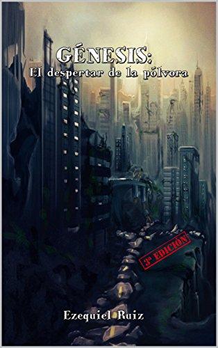 Génesis: El despertar de la pólvora por Ezequiel Ruiz