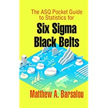 The ASQ Pocket Guide to Statistics for Six Sigma Black Belts (English Edition)