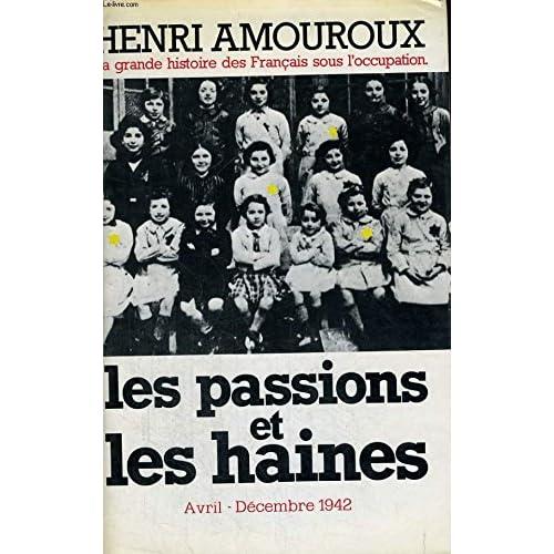 La grande histoire des francais sous l'occupation 1939-1945 tome 5: avril-decembre 1942, les passions et les haines