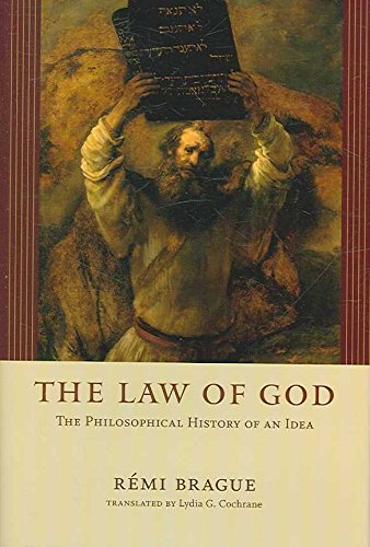 [(The Law of God : The Philosophical History of an Idea)] [By (author) Rémi Brague] published on (May, 2007)