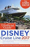 The Unofficial Guide to Disney Cruise Line 2017 (Unofficial Guides)