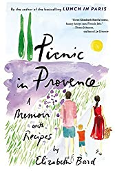 Picnic in Provence: A Memoir with Recipes by Elizabeth Bard (2016-06-07)