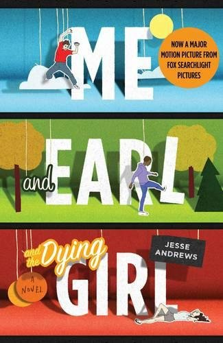 Me and Earl and the Dying Girl par Jesse Andrews