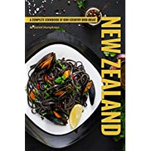 New Zealand Recipes: A Complete Cookbook of Kiwi Country Dish Ideas! (English Edition)