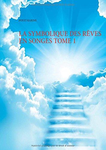 La symbolique des rêves en songes : Volume 1