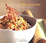 Quick & Easy Thai: 70 Everyday Recipes by Nancie McDermott, Alison Miksch (Photographer) (2004) Paperback