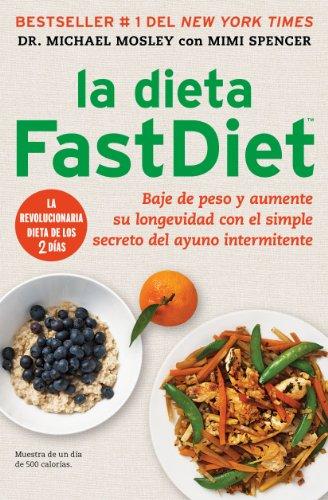 La-dieta-FastDiet-Baje-de-peso-y-aumente-su-longevidad-con-el-simple-secreto-del-ayuno-intermitente-Atria-Espanol