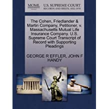 The Cohen, Friedlander & Martin Company, Petitioner, v. Massachusetts Mutual Life Insurance Company. U.S. Supreme Court Transcript of Record with Supporting Pleadings