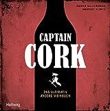 Captain Cork: Das ultimativ andere Weinbuch (HALLWAG Allgemeine Einführungen)