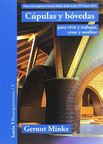 CUPULAS Y BOVEDAS (Bioarquitectura) por GERNOT MINKE