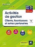 Parcours interactifs ACTIVITES DE GESTION CLIENTS FOURNISSEURS 1re Bac Pro GA - Éd. 2019 Manuel él.