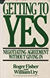 Getting to Yes - Negotiating Agreement Without Giving in - Houghton Mifflin Company - 01/09/1981