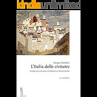 L'Italia delle civitates: Grandi e piccoli centri fra Medioevo e Rinascimento
