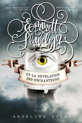 EMMETT LLEWELYN | Tome 1: La Révélation des Enchanteurs par Angeline Sirba
