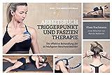 Arbeitsbuch Triggerpunkt- und Faszientherapie: Die effektive Behandlung der 20 häufigsten Beschwerdebilder