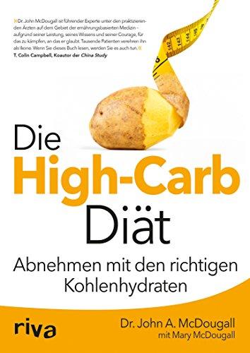 Die High-Carb-Diät: Abnehmen mit den richtigen Kohlenhydraten (Wach Schokolade)