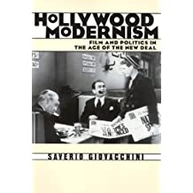 Hollywood Modernism: Film and Politics in the Age of the New Deal (Culture and the Moving Image)